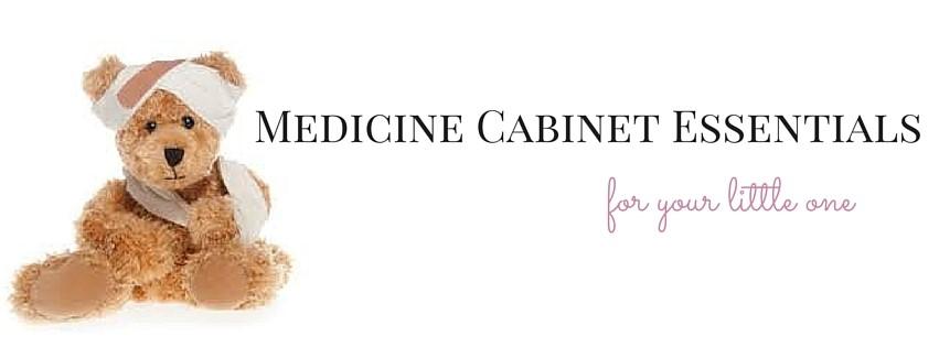 Medicine Cabinet Essentials For Babies And Children